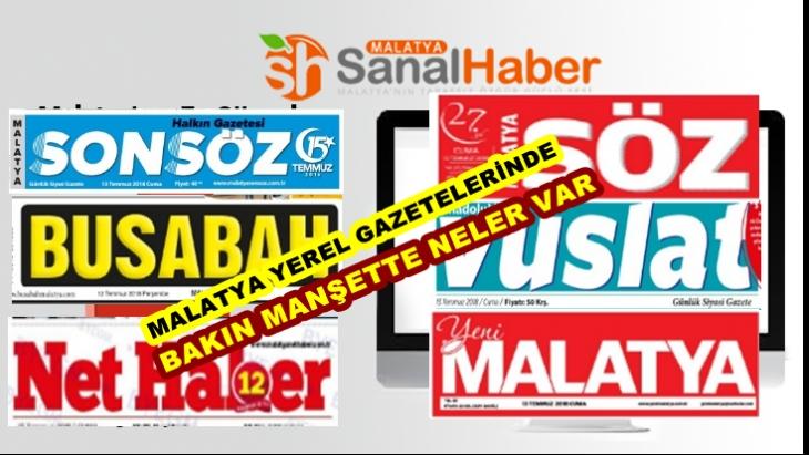 Malatya Yerel Gazeteleri  bakın manşetlerine neleri taşımışlar