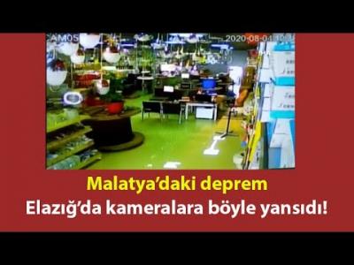 Malatya'daki deprem Elazığ'da kameralara böyle yansıdı!