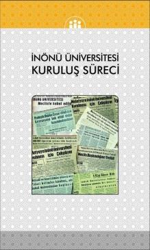 İnönü Üniversitesi'nin Kuruluş Süreci Kitaplaştı