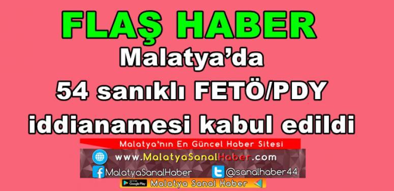 Malatya'da 54 sanıklı FETÖ/PDY iddianamesi kabul edildi