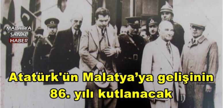 Atatürk'ün Malatya'ya gelişinin 86. yılı kutlanacak