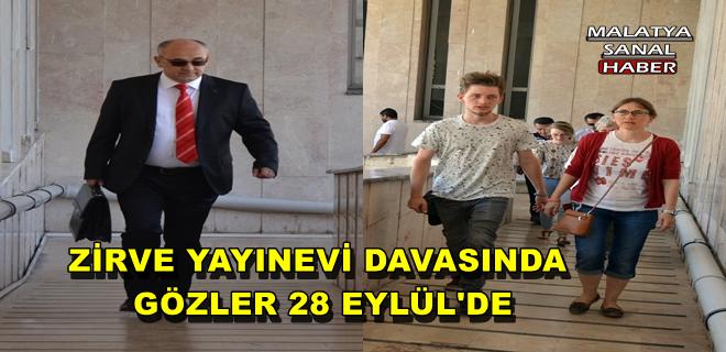 ZİRVE YAYINEVİ DAVASINDA GÖZLER 28 EYLÜL'DE