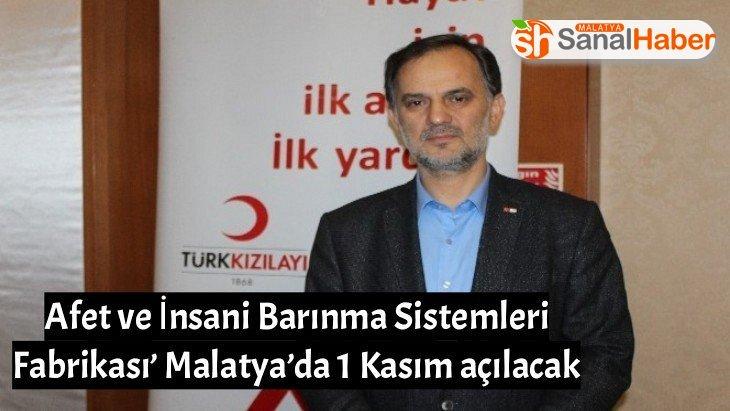 Afet ve İnsani Barınma Sistemleri Fabrikası Malatya'da 1 Kasım açılacak