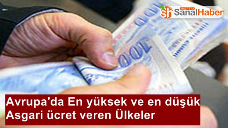 Avrupa'da En yüksek ve en düşük  Asgari ücret veren Ülkeler