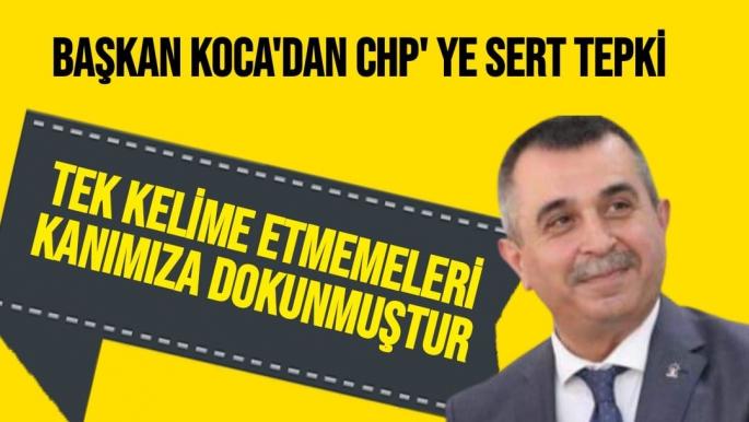 Başkan Koca'dan CHP' ye sert tepki