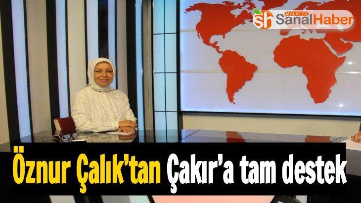 Çakır'a Öznur Çalık'tan tam destek