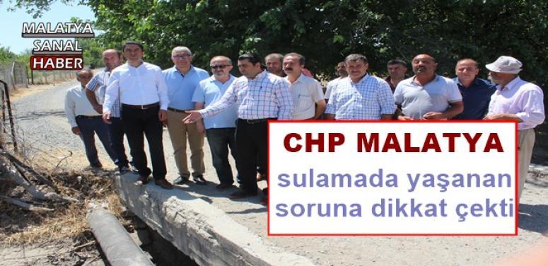 CHPMalatya sulamada yaşanan soruna dikkat çekti