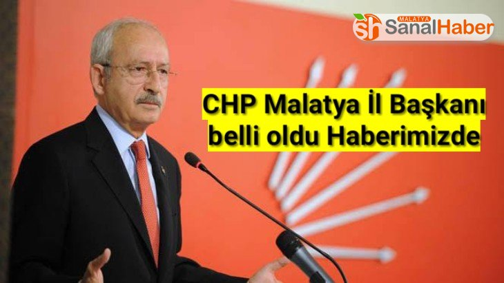 CHP Malatya İl Başkanı belli oldu Haberimizde