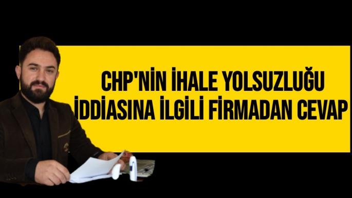 CHP'nin ihale yolsuzluğu iddiasına ilgili firmadan cevap
