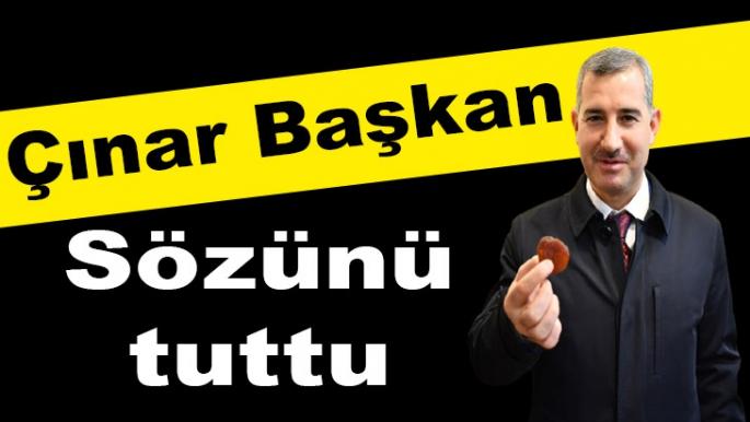 Çınar Başkan Sözünü tuttu
