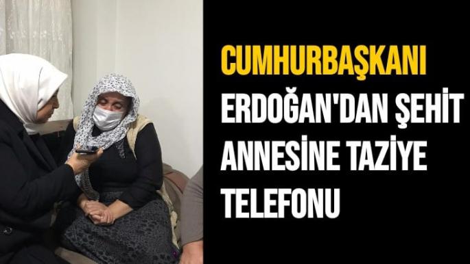 Cumhurbaşkanı Erdoğan'dan şehit annesine taziye telefonu
