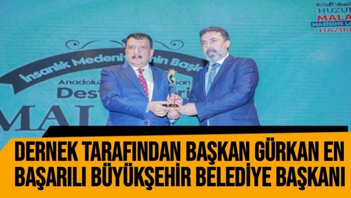 Dernek tarafından Başkan Gürkan en Başarılı Büyükşehir Belediye Başkanı