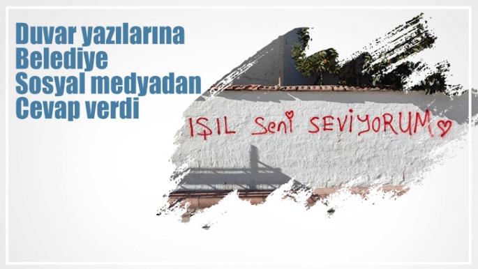 Duvar yazılarına Belediye sosyal medyadan cevap verdi