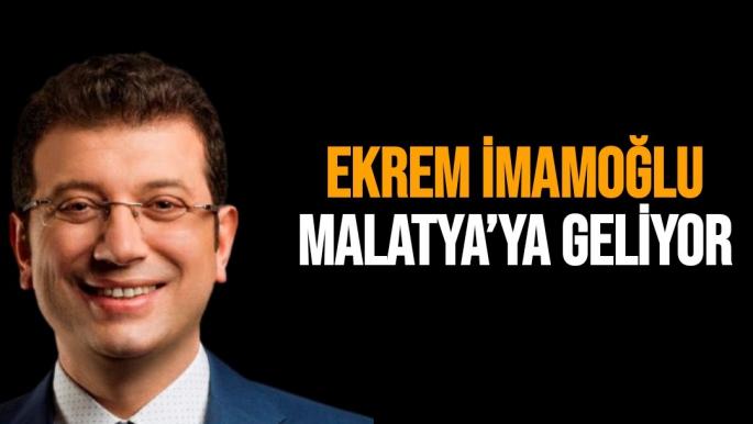 Ekrem İmamoğlu Malatya'ya geliyor