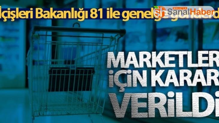 İçişleri Bakanlığı, 81 ile genelge gönderdi! Marketler için karar verildi