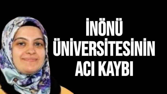 İnönü Üniversitesinin Acı Kaybı