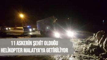 11 askerin şehit olduğu helikopter Malatya'ya getiriliyor