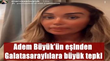 Adem Büyük'ün eşinden  Galatasaraylılara büyük tepki