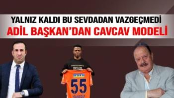 Adil Başkan'dan Cavcav Modeli