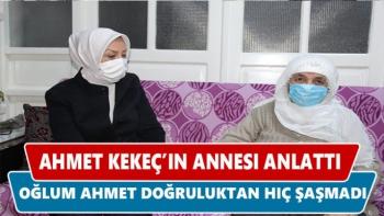 Ahmet Kekeç'in annesi anlattı