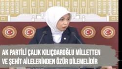 AK Partili Çalık Kılıçdaroğlu milletten ve şehit ailelerinden özür dilemelidir