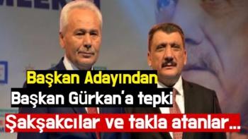Başkan Adayından Başkan Gürkan'a tepki