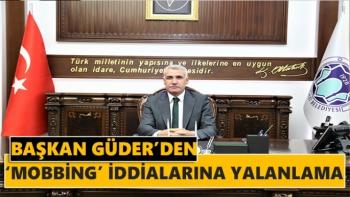 Başkan Güder'den 'mobbing' iddialarına yalanlama