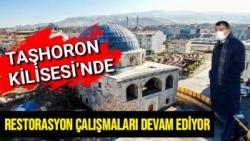 Başkan Gürkan Taşhoron Kilisesi´nde devam eden restorasyon çalışmalarını inceledi
