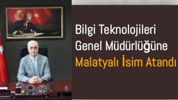 Bilgi Teknolojileri Genel Müdürlüğüne Malatyalı İsim Atandı