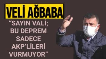 Ağbaba'dan Valiye Sert Eleştiri