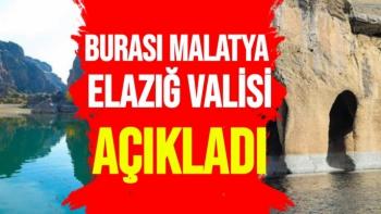 Burası Malatya  Elazığ Valisi Açıkladı