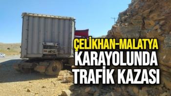 Çelikhan-Malatya Karayolunda Trafik Kazası