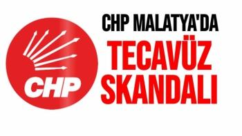 CHP Malatya'da tecavüz Skandalı