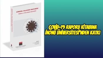 Covid-19 raporu kitabına İnönü Üniversitesi'nden katkı