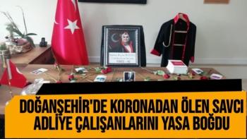 Doğanşehir´de koronadan ölen savcı adliye çalışanlarını yasa boğdu