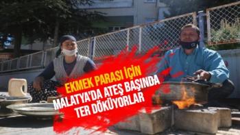 Ekmek parası için Malatya'da ateş başında ter döküyorlar