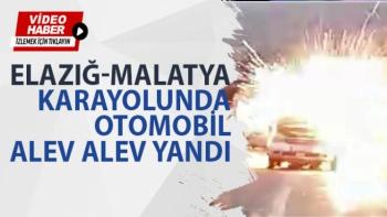 Elazığ-Malatya karayolunda otomobil alev alev yandı