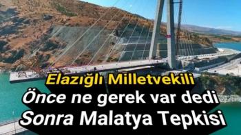 Elazığlı Milletvekilinden Malatya Tepkisi