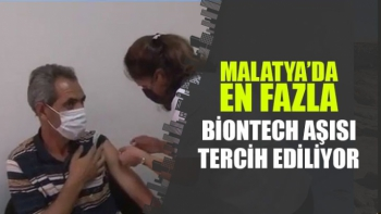 Malatya'da En fazla Biontech aşısı tercih ediliyor