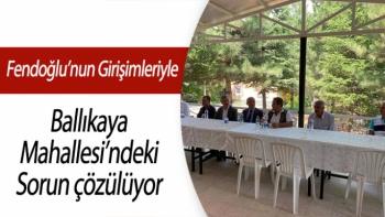 Fendoğlu'nun Girişimleriyle Ballıkaya Mahallesi'ndeki sorun çözülüyor