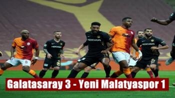 Galatasaray 3 - Yeni Malatyaspor 1