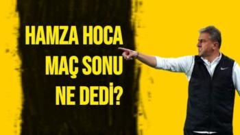 Hamza Hamzaoğlu'nun Fenerbahçe maçı sonrası açıklamaları