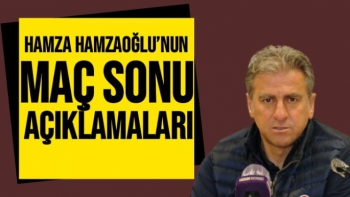 Hamza Hamzaoğlu'nun Maç Sonu Açıklamaları