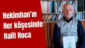 Hekimhan'ın her köşesinde Halit Hoca