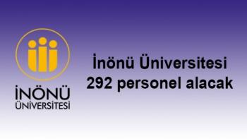 İnönü Üniversitesi 292 personel alacak