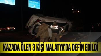 Kazada ölen 3 kişi Malatya´da defin edildi