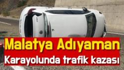 Malatya Adıyaman Karayolunda trafik kazası