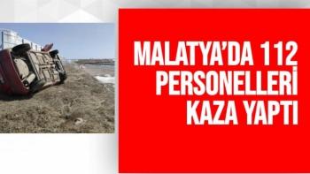 Malatya´da 112 personelleri kaza yaptı