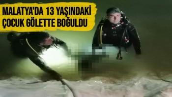 Malatya'da 13 yaşındaki çocuk gölette boğuldu
