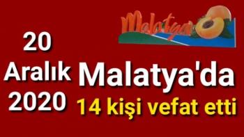 Malatya'da 14 kişi vefat etti
